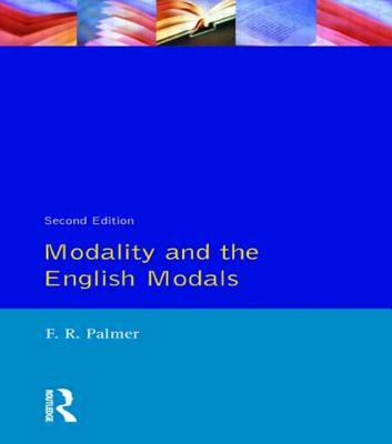 Modality and the English Modals - Palmer, Frank Robert