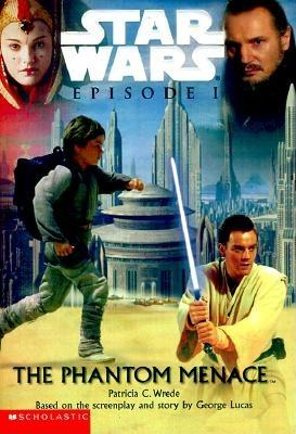 Star Wars Episode I the Phantom Menace - Wrede, Patricia C