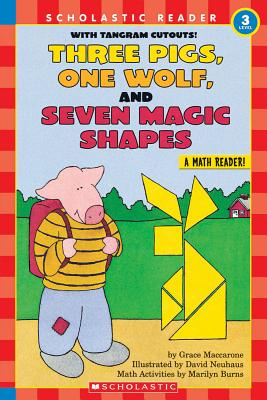 Scholastic Reader Level 3: Three Pigs, One Wolf, Seven Magic Shapes - Maccarone, Grace, and Burns, Marilyn