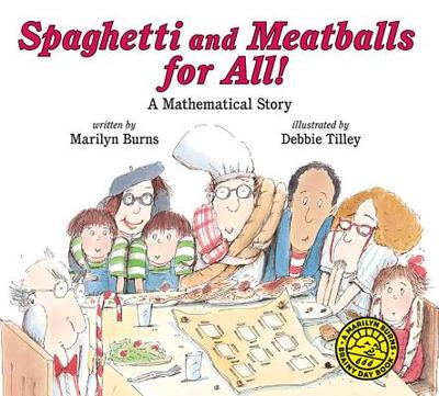 Spaghetti and Meatballs for All - Burns, Marilyn, and Silverstein, Charles