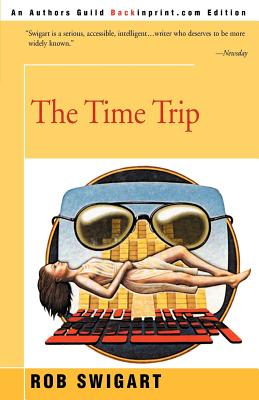 The Time Trip - Swigart, Rob