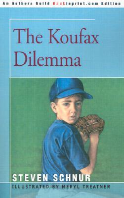 The Koufax Dilemma - Schnur, Steven