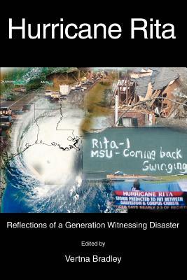 Hurricane Rita: Reflections of a Generation Witnessing Disaster - Bradley, Vertna, and Marshall, David, Professor (Abridged by)