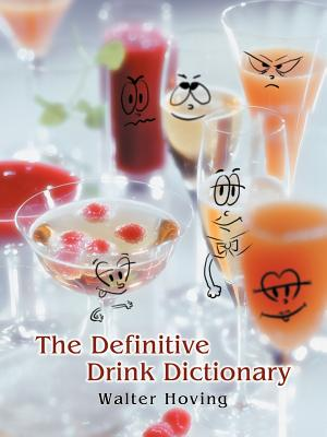 The Definitive Drink Dictionary - Hoving, Walter
