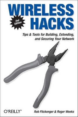Wireless Hacks - Flickenger, Rob, and Weeks, Roger
