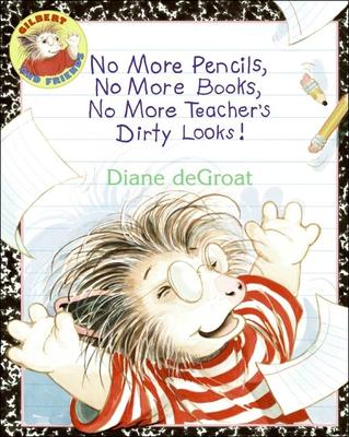 No More Pencils, No More Books, No More Teacher's Dirty Looks! -