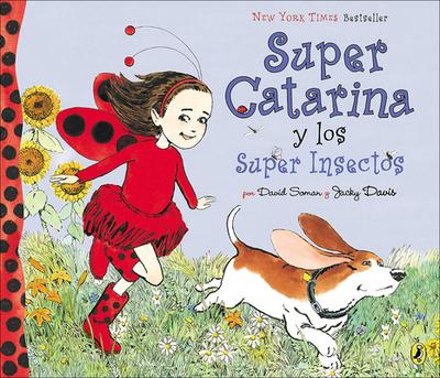 Super Catarina y los Super Insectos - Soman, David, and Davis, Jacky
