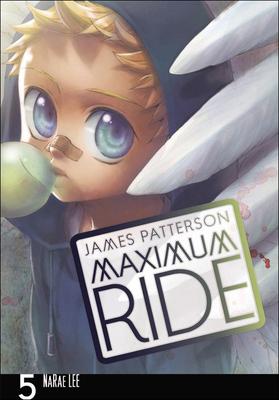 Maximum Ride: The Manga, Vol. 5 - Patterson, James, and Lee, NaRae (Illustrator)