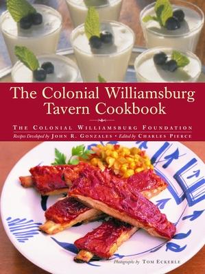 The Colonial Williamsburg Tavern Cookbook - Colonial Williamsburg Foundation (Creator), and Pierce, Charles (Editor)