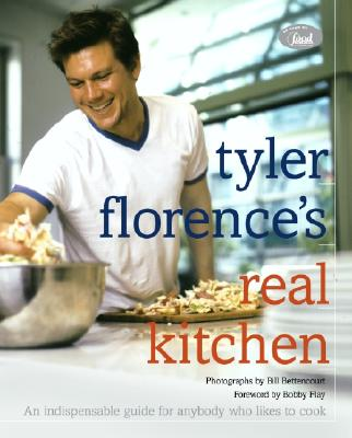 Tyler Florence's Real Kitchen: An Indespensible Guide for Anybody Who Likes to Cook - Florence, Tyler