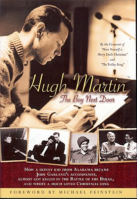 Hugh Martin: The Boy Next Door - Martin, Hugh, and Feinstein, Michael (Foreword by)