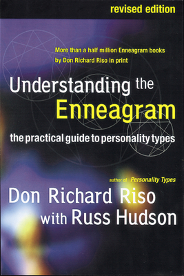 Understanding the Enneagram: The Practical Guide to Personality Types - Riso, Don Richard, and Hudson, Russ