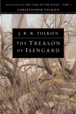 The Treason of Isengard - Tolkien, J R R, and Tolkien, Christopher (Editor)