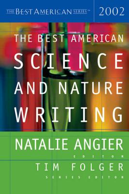 The Best American Science and Nature Writing - Angier, Natalie (Editor), and Folger, Tim (Foreword by)