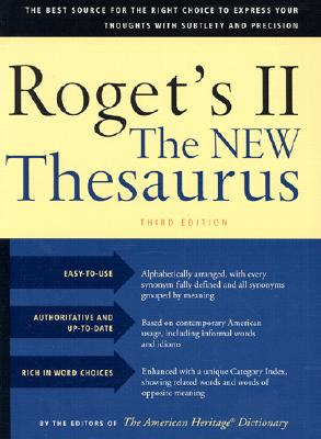 Roget's II the New Thesaurus, Third Edition - American Heritage Dictionary (Editor), and The American Heritage Dictionaries, Editors Of (Editor), and Houghton Mifflin Company (From an idea by)