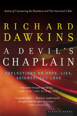 A Devil's Chaplain: Reflections on Hope, Lies, Science, and Love - Dawkins, Richard