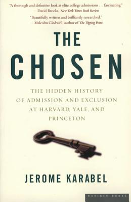 The Chosen: The Hidden History of Admission and Exclusion at Harvard, Yale, and Princeton - Karabel, Jerome