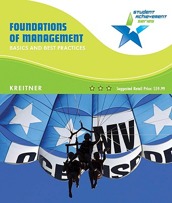 Student Achievement Series: Foundations of Management: Basics and Best Practices - Kreitner, Robert