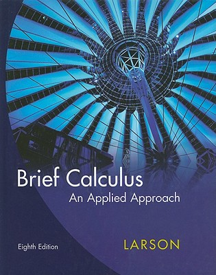 Brief Calculus: An Applied Approach - Larson, Ron, Professor, and Falvo, David C