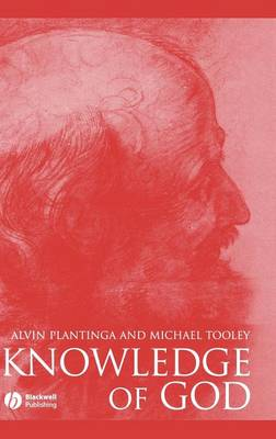 Knowledge of God - Plantinga, Alvin, and Tooley, Michael