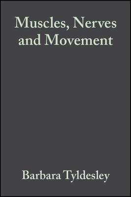 Muscles, Nerves and Movement: In Human Occupation - Tyldesley, Barbara, and Griev, June I, and Grieve, June I