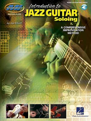 Introduction to Jazz Guitar Soloing: A Comprehensive Improvisation Method - Elliott, Joe