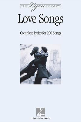 The Lyric Library: Love Songs: Complete Lyrics for 200 Songs - Hal Leonard Publishing Corporation (Creator)