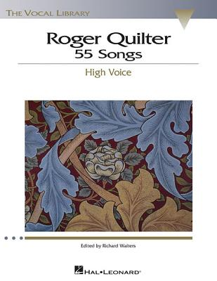 Roger Quilter: 55 Songs: High Voice the Vocal Library - Quilter, Roger (Composer)
