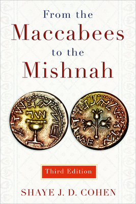 From the Maccabees to the Mishnah - Cohen, Shaye