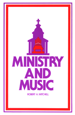 Ministry and Music - Mitchell, Robert H