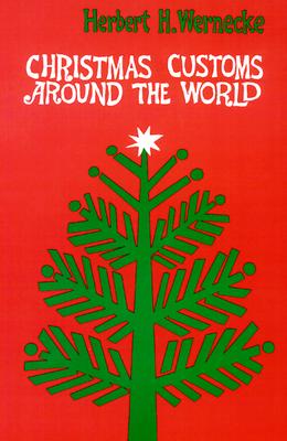 Christmas Customs Around the World - Wernecke, Herbert H