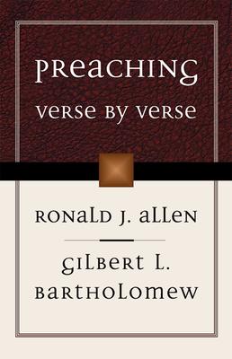 Preaching Verse by Verse - Allen, Ronald J, and Bartholomew, Gilbert L