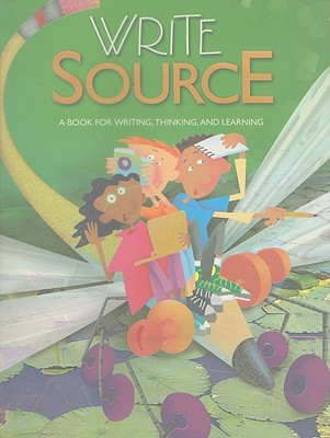 Write Source: A Book for Writing, Thinking, and Learning - Kemper, Dave, and Sebranek, Patrick, and Meyer, Verne
