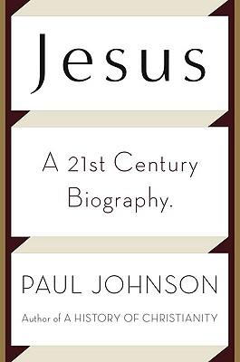 Jesus: A 21st Century Biography - Johnson, Paul