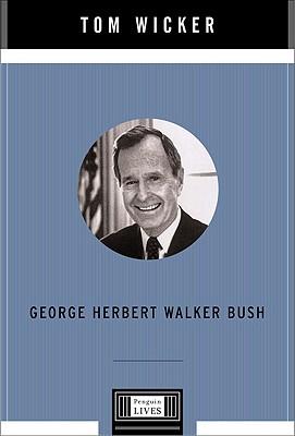George Herbert Walker Bush - Wicker, Tom
