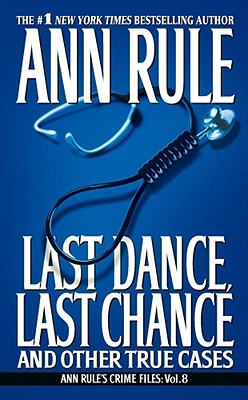Last Dance, Last Chance - Rule, Ann