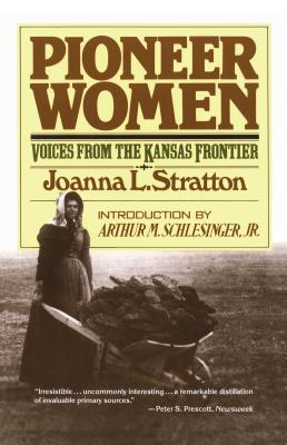 Pioneer Women - Stratton, Joanna, and Schlesinger, Arthur Meier, Jr. (Designer)