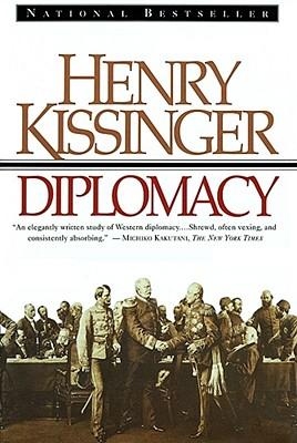 Diplomacy - Kissinger, Henry A, and Henry Kissinger
