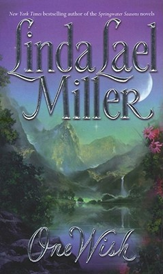 One Wish - Miller, Linda Lael