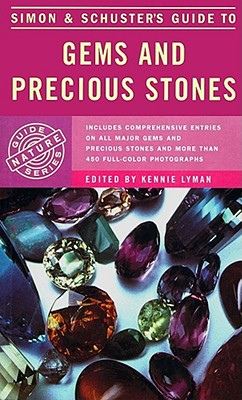 Simon & Schuster's Guide to Gems and Precious Stones - Cipriani, Curzio, and Borelli, Alessando, and Lyman, Kennie (Editor)
