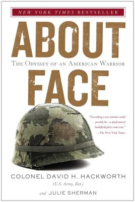 About Face: The Odyssey of an American Warrior - Hackworth, David H, Col., and Sherman, Julie