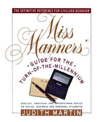 Miss Manners' Guide for the Turn-Of-The-Millennium - Martin, Judith