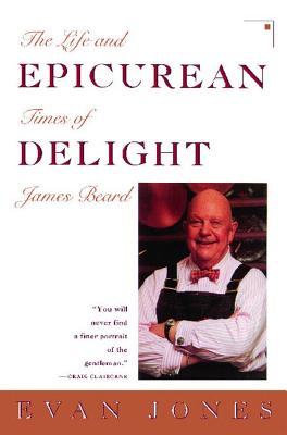 Epicurean Delight: Life and Times of James Beard - Jones, Evan, and Beard, James