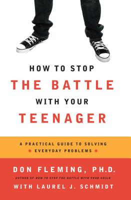 How to Stop the Battle with Your Teenager - Fleming, Don
