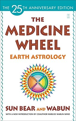 The Medicine Wheel: Earth Astrology - Sun Bear, and Sun, and Bear, Sun