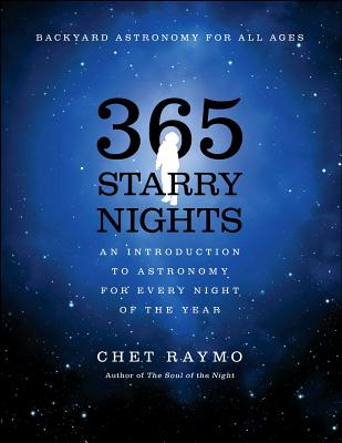 365 Starry Nights: An Introduction to Astronomy for Every Night of the Year - Raymo, Chet