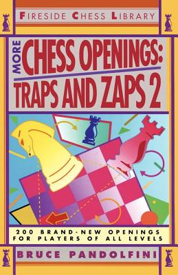 More Chess Openings: Traps and Zaps 2 - Pandolfini, Bruce
