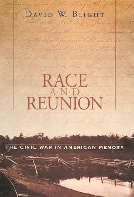 Race and Reunion: The Civil War in American Memory - Blight, David W
