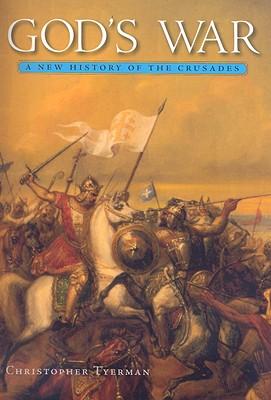 God's War: A New History of the Crusades - Tyerman, Christopher