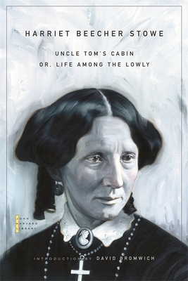 Uncle Tom's Cabin: Or, Life Among the Lowly - Stowe, Harriet Beecher, Professor, and Bromwich, David (Introduction by)
